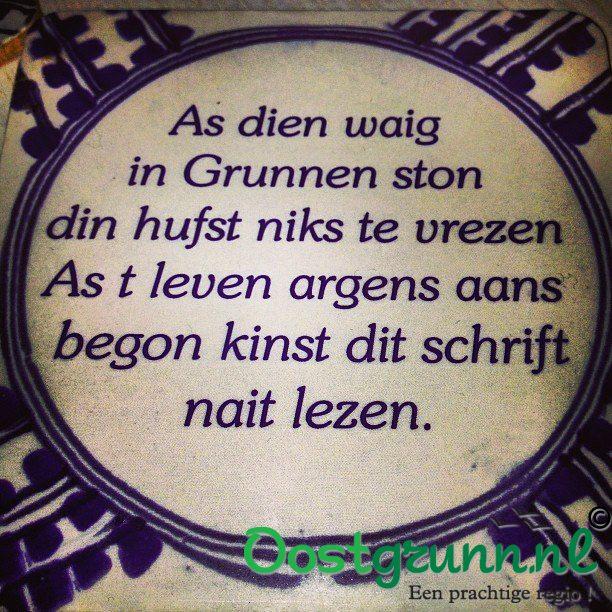 Mooi tegeltje in Groninger taal Oost Groningen